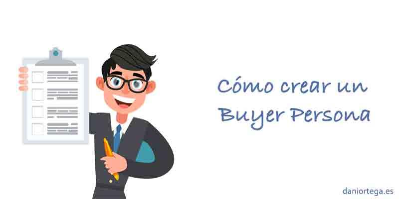 Qué es un Buyer Persona y cómo crearlo